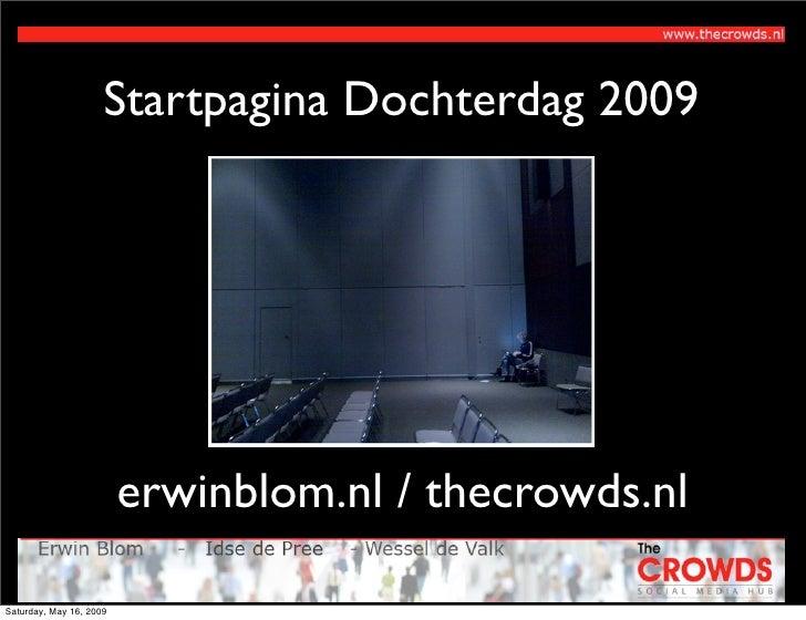 Startpagina Dochterdag 2009                              erwinblom.nl / thecrowds.nl  Saturday, May 16, 2009