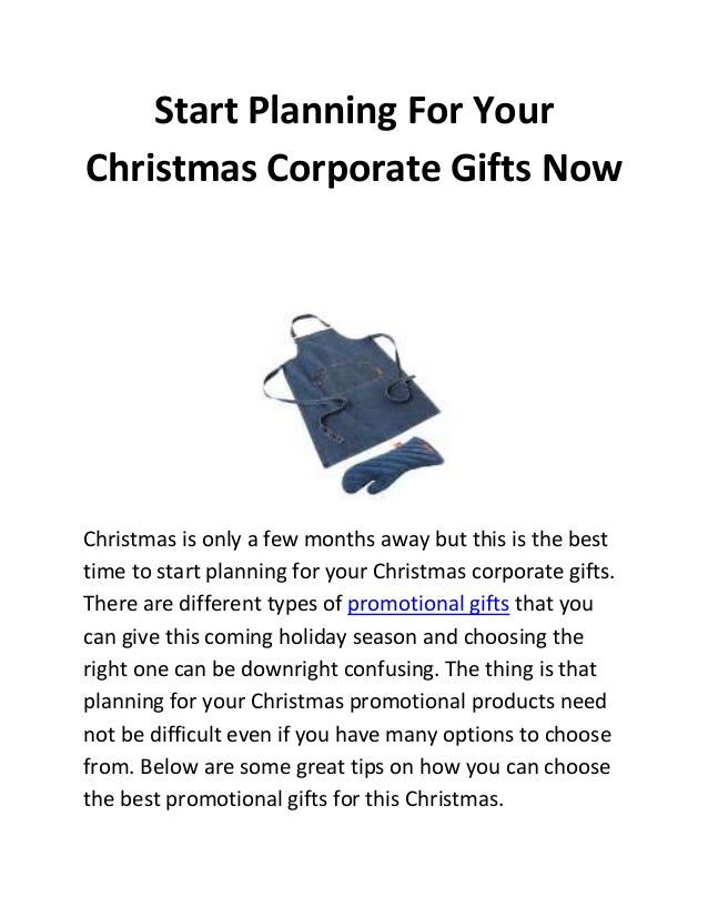 Start Planning For Your Christmas Corporate Gifts Now  Christmas is only a few months away but this is the best time to st...