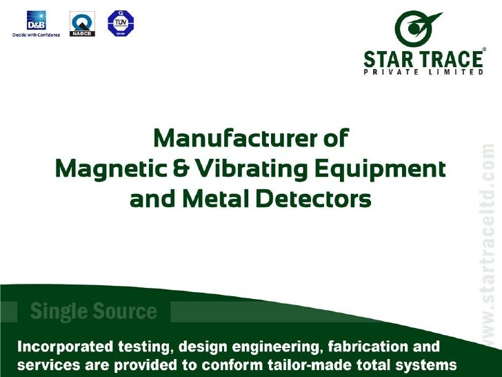 About Us Since our establishment in 1991, STAR TRACE PVT. LTD. has made an indelible mark  in the engineering industry as...