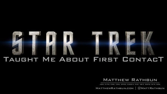 Taught Me About First ContacT RathbunMatthew ABR, CIPS, CRB, CRS, EPRO, GREEN, GRI, MRP, RSPS, SFR, SRS MatthewRathbun.com...