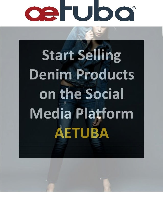 Start Selling Denim Products on the Social Media Platform AETUBA