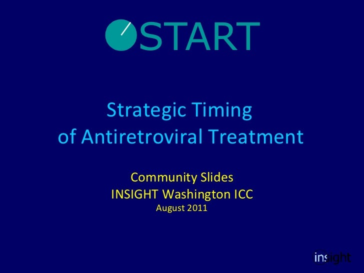 Strategic Timing  of Antiretroviral Treatment   Community Slides INSIGHT Washington ICC August 2011