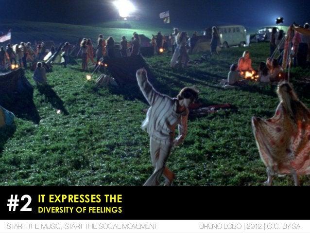 IT EXPRESSES THE DIVERSITY OF FEELINGS#2 START THE MUSIC, START THE SOCIAL MOVEMENT BRUNO LOBO | 2012 | C.C. BY-SA