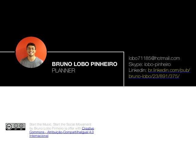 BRUNO LOBO PINHEIRO PLANNER lobo71185@hotmail.com Skype: lobo-pinheiro Linkedin: br.linkedin.com/pub/ bruno-lobo/23/891/37...