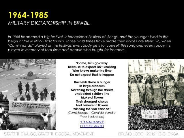 1964-1985 MILITARY DICTATORSHIP IN BRAZIL. In 1968 happened a big festival, Internacional Festival of Songs, and the young...