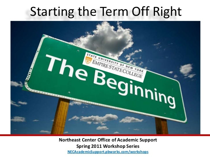 Starting the Term Off Right<br />Northeast Center Office of Academic Support <br />September  2011 Workshop Series<br />NE...