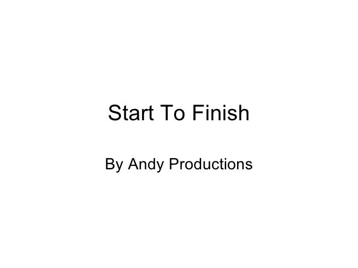 Start To Finish By Andy Productions