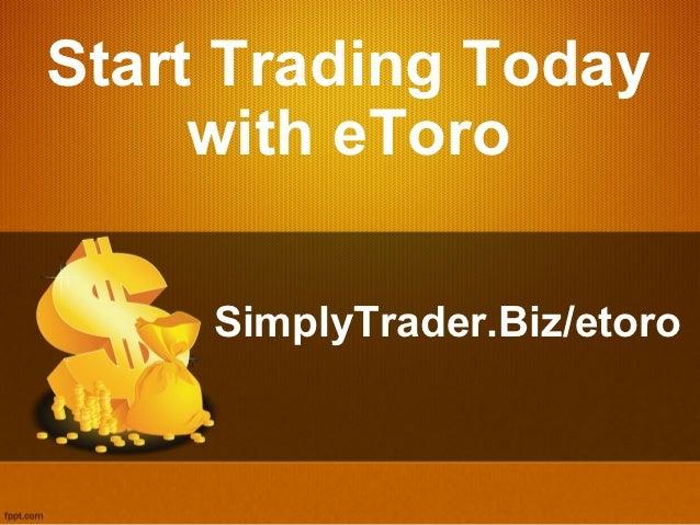 Start Trading Today     with eToro     SimplyTrader.Biz/etoro