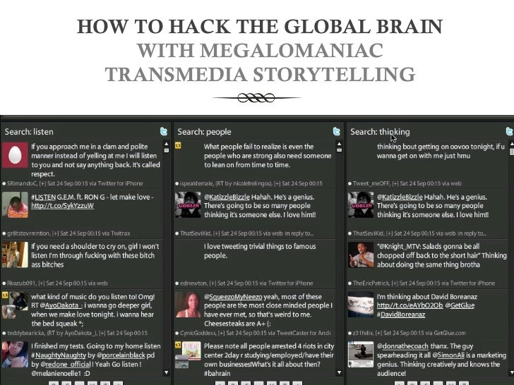 HOW TO HACK THE GLOBAL BRAIN    WITH MEGALOMANIAC  TRANSMEDIA STORYTELLING