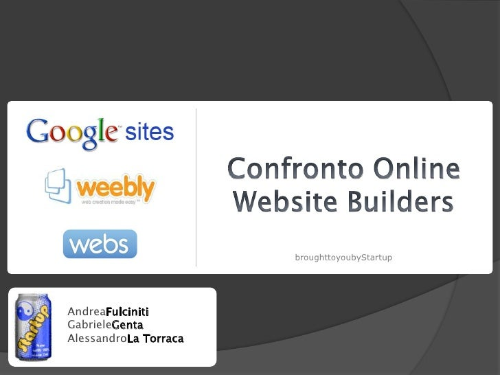 Confronto Online <br />Website Builders<br />broughttoyoubyStartup<br />AndreaFulciniti<br />GabrieleGenta<br />Alessandro...