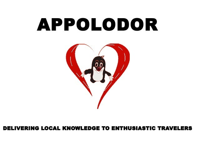 DELIVERING LOCAL KNOWLEDGE TO ENTHUSIASTIC TRAVELERSAPPOLODOR