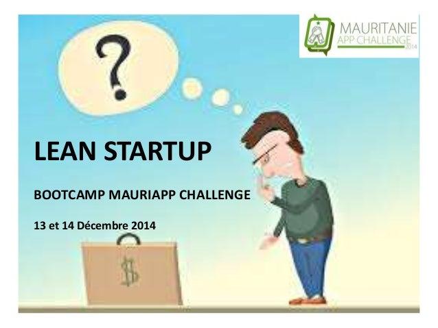 LEAN STARTUP BOOTCAMP MAURIAPP CHALLENGE 13 et 14 Décembre 2014