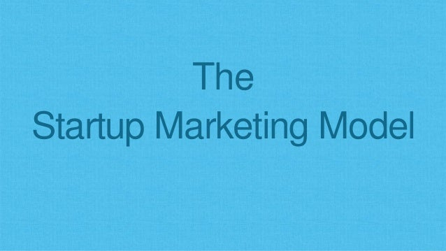 The Startup Marketing Model