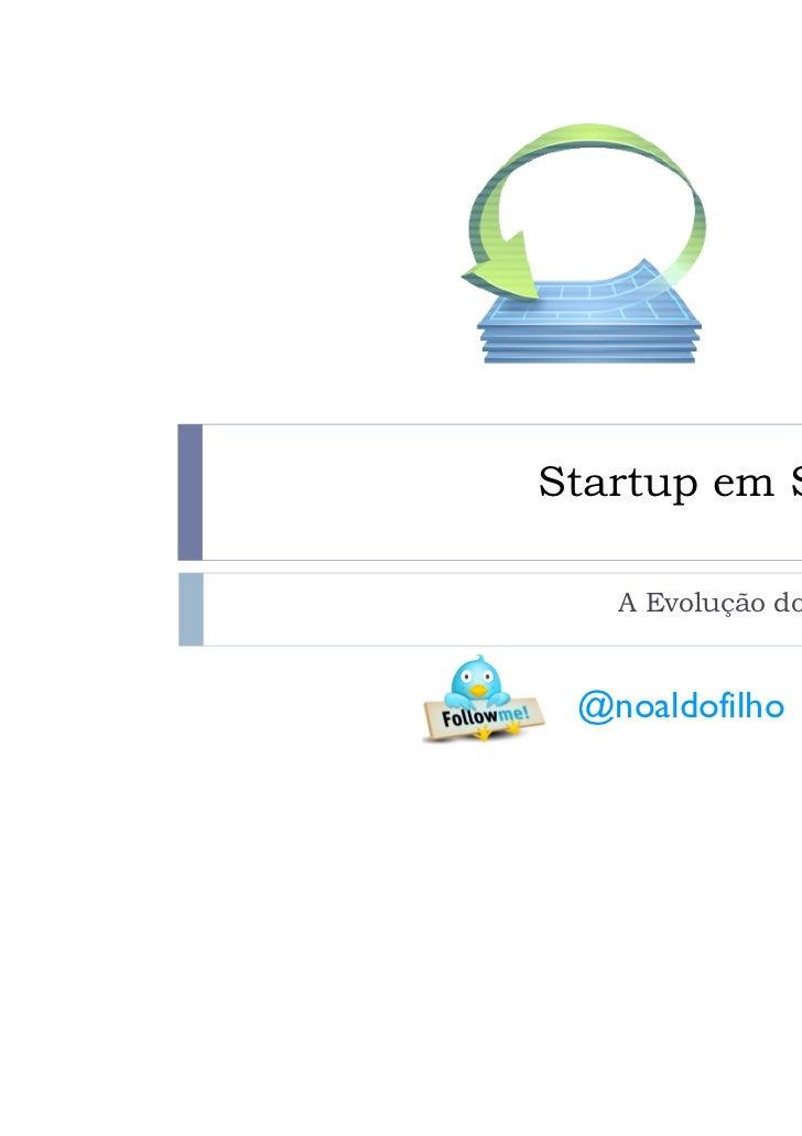 Startup em Scrum   A Evolução do Processo @noaldofilho
