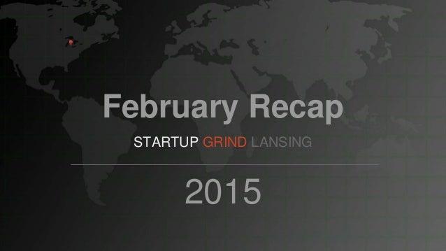 February Recap STARTUP GRIND LANSING 2015