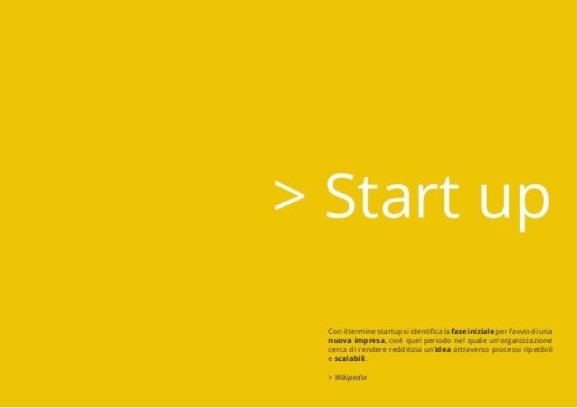 > Start up Conilterminestartupsiidentificalafaseinizialeperl'avviodiuna nuova impresa, cioè quel periodo nel quale un'orga...