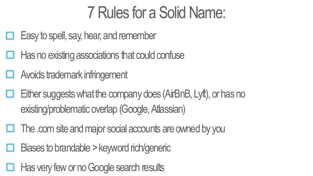 7RulesforaSolidName: Easytospell,say,hear,andremember Hasnoexistingassociationsthatcouldconfuse Eithersuggestswhatthecompa...