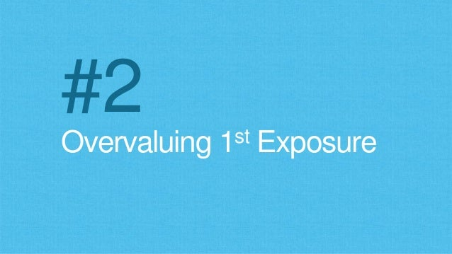 Overvaluing 1st Exposure #2