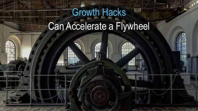 Growth Hacks Can Accelerate a Flywheel