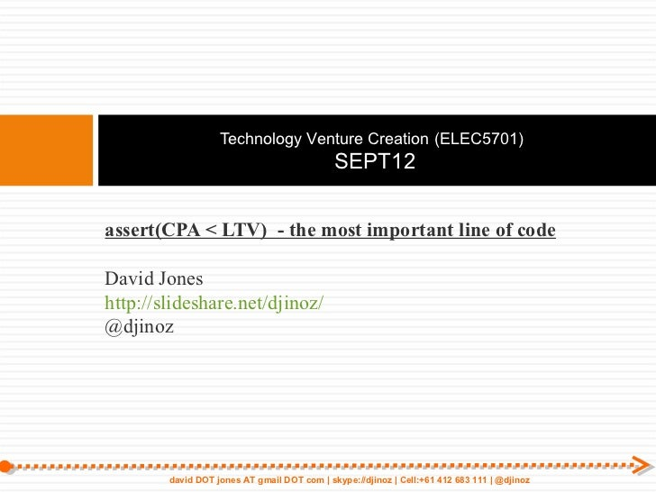 Technology Venture Creation (ELEC5701)                                             SEPT12assert(CPA < LTV) - the most impo...