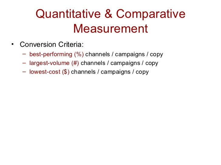 Quantitative & Comparative Measurement <ul><li>Conversion Criteria: </li></ul><ul><ul><li>best-performing (%)  channels / ...