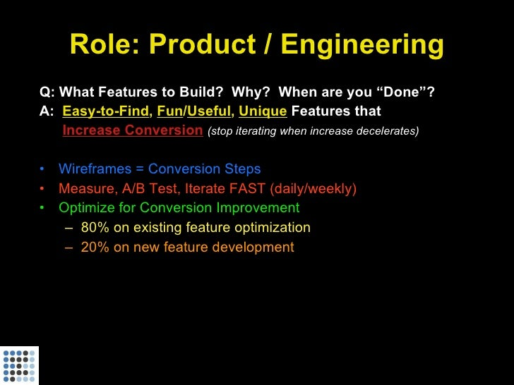 """Role: Product / Engineering Q: What Features to Build? Why? When are you """"Done""""? A: Easy-to-Find, Fun/Useful, Unique Featu..."""