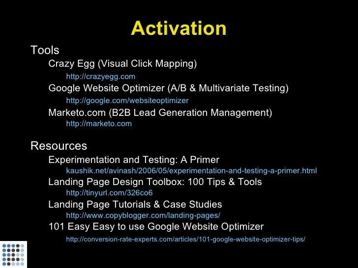 Activation Tools    Crazy Egg (Visual Click Mapping)         http://crazyegg.com    Google Website Optimizer (A/B & Multiv...