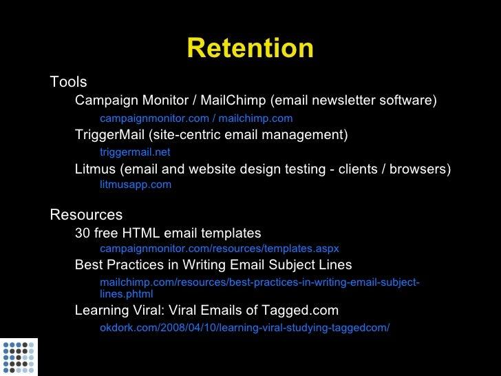 Retention Tools    Campaign Monitor / MailChimp (email newsletter software)         campaignmonitor.com / mailchimp.com   ...