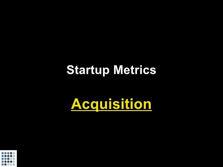 Startup Metrics  Acquisition