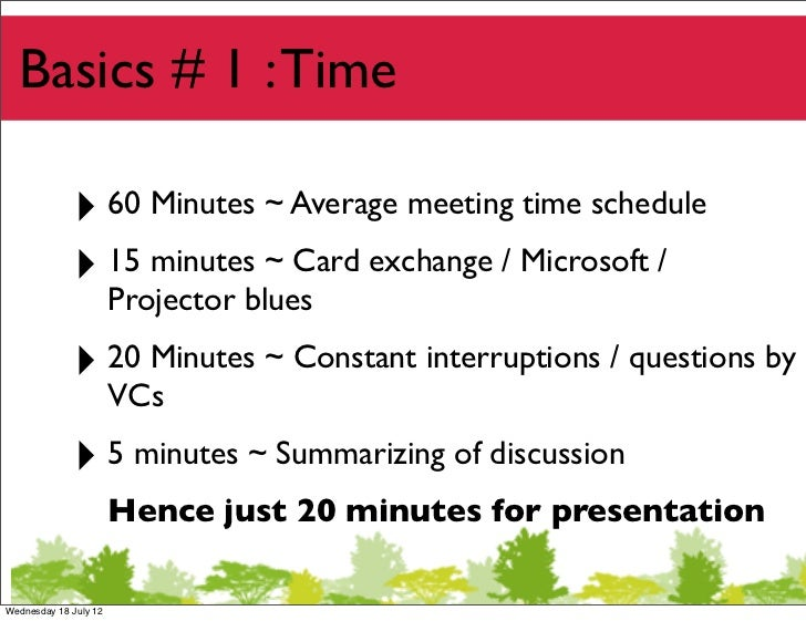 Basics # 1 : Time             ‣ 60 Minutes ~ Average meeting time schedule             ‣ 15 minutes ~ Card exchange / Micr...