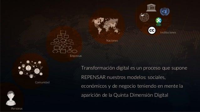 El proceso de EMERGENCIA de la dimensión digital significa que en este momento están en creación NUEVOS MODELOS que incorp...