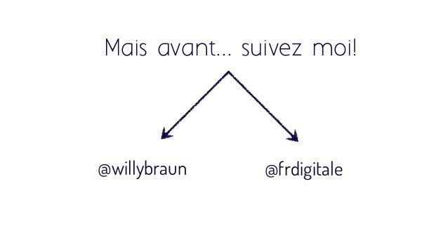@willybraun Mais avant... suivez moi! @frdigitale