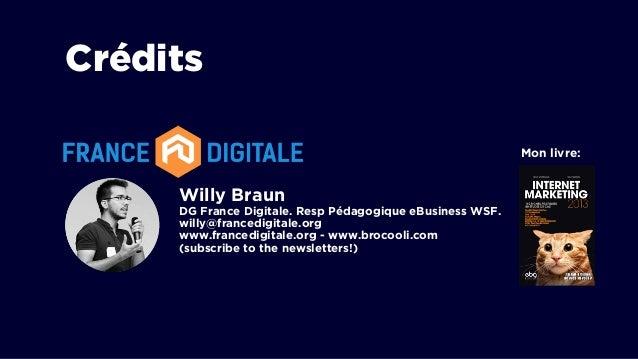Willy Braun DG France Digitale. Resp Pédagogique eBusiness WSF. willy@francedigitale.org www.francedigitale.org - www.broc...