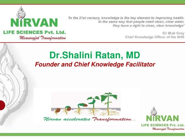 Dr.Shalini Ratan, MD Founder and Chief Knowledge Facilitator
