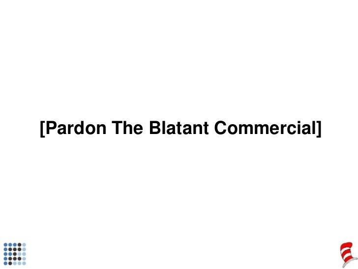 [Pardon The Blatant Commercial]<br />