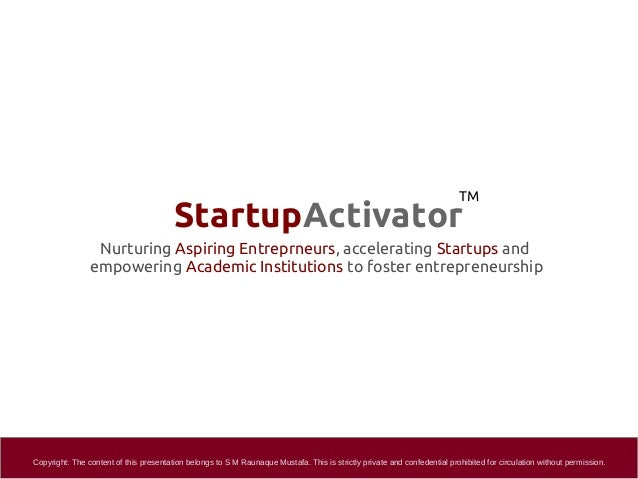 StartupActivator Nurturing Aspiring Entreprneurs, accelerating Startups and empowering Academic Institutions to foster ent...