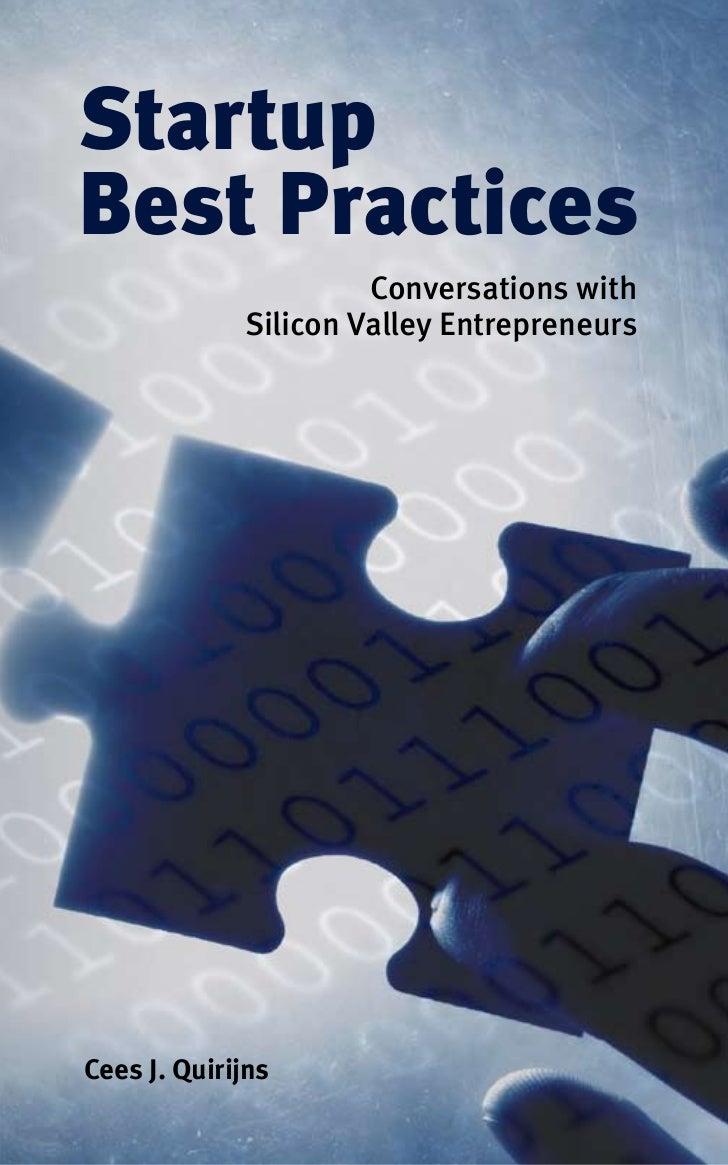 StartupBest Practices                      Conversations with             Silicon Valley EntrepreneursCees J. Quirijns    ...