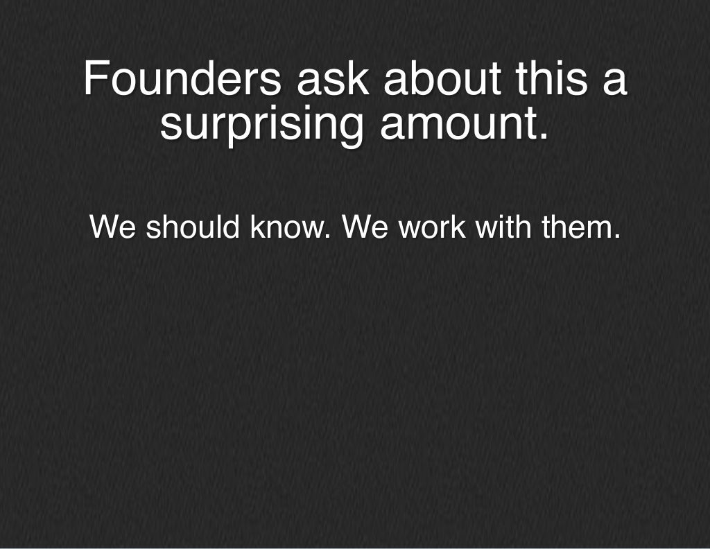 Founders Ask About This A