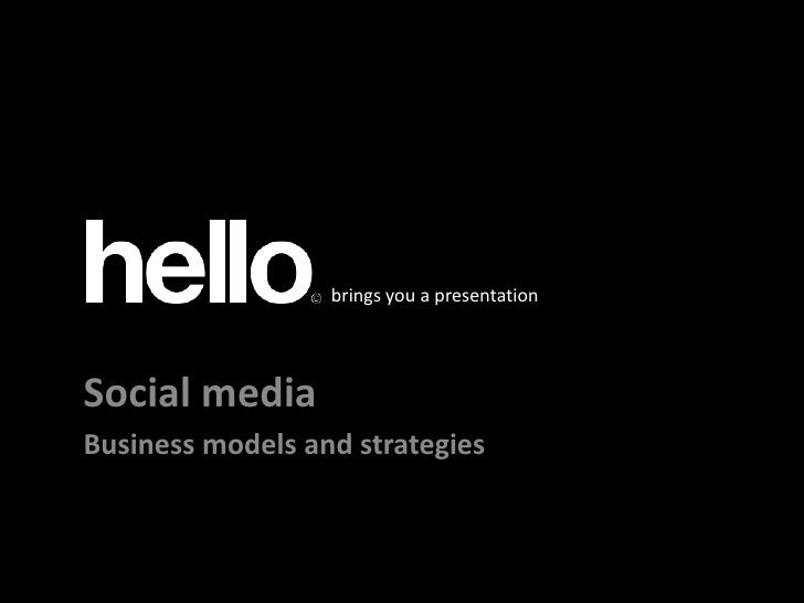 brings you a presentation<br />Klik for at redigere titeltypografi i masteren<br />Social media<br />Business models and s...