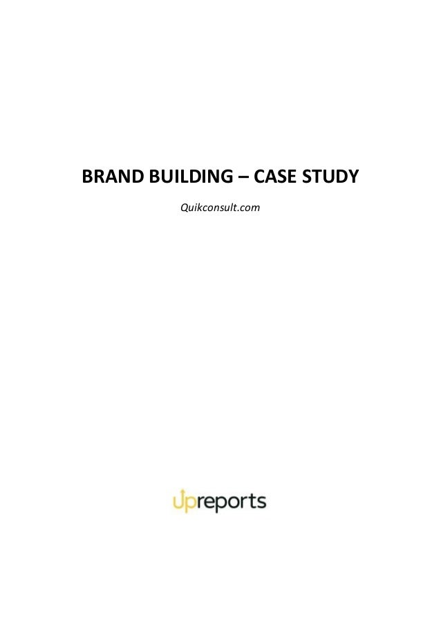BRAND BUILDING – CASE STUDY Quikconsult.com