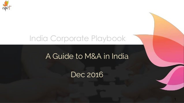 1 India Corporate Playbook A Guide to M&A in India Dec 2016