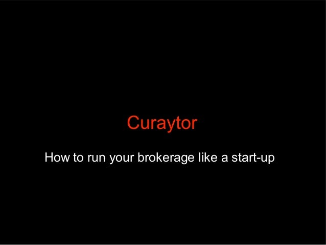Curaytor How to run your brokerage like a start-up