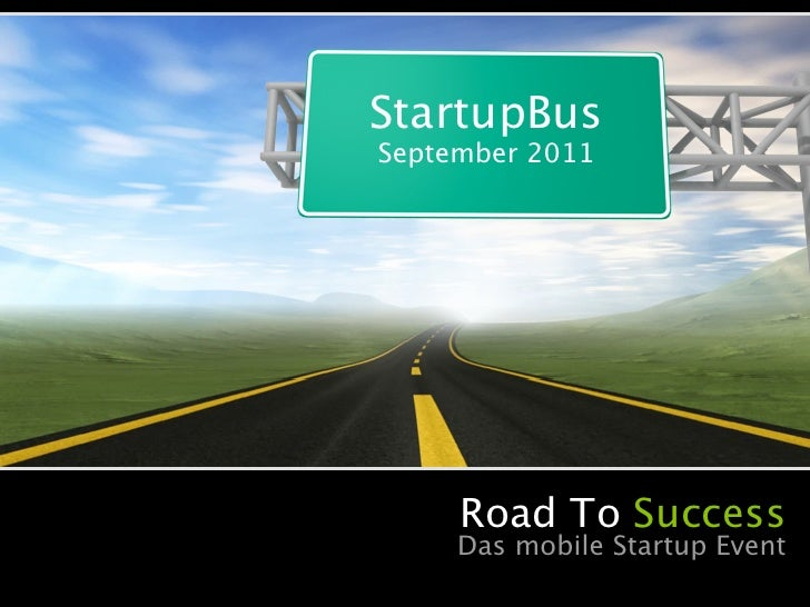 StartupBusSeptember 2011     Road To Success     Das mobile Startup Event