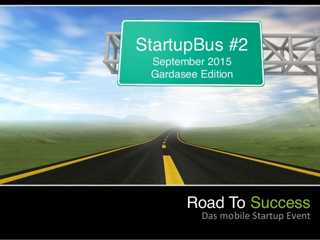 StartupBus #2 September 2015 Gardasee Edition Road To Success Das	   mobile	   Startup	   Event