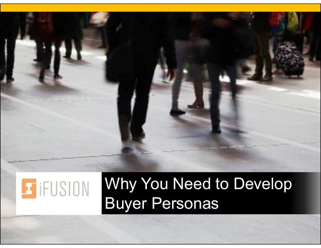 Why You Need to DevelopBuyer Personas