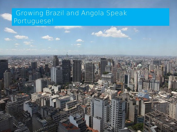 Growing Brazil and Angola SpeakPortuguese!