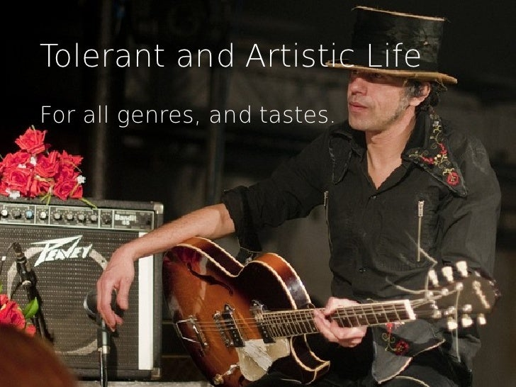 Tolerant and Artistic LifeFor all genres, and tastes.