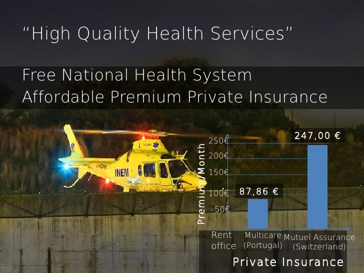"""""""High Quality Health Services""""Free National Health SystemAffordable Premium Private Insurance                             ..."""