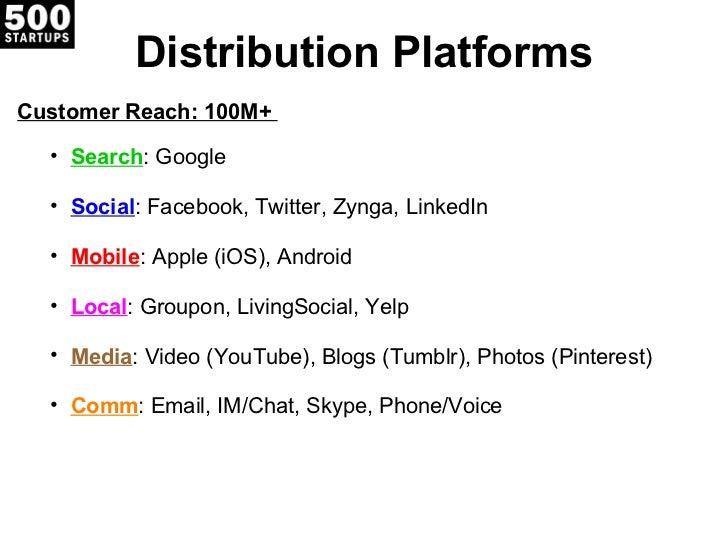 Distribution PlatformsCustomer Reach: 100M+  • Search: Google  • Social: Facebook, Twitter, Zynga, LinkedIn  • Mobile: App...