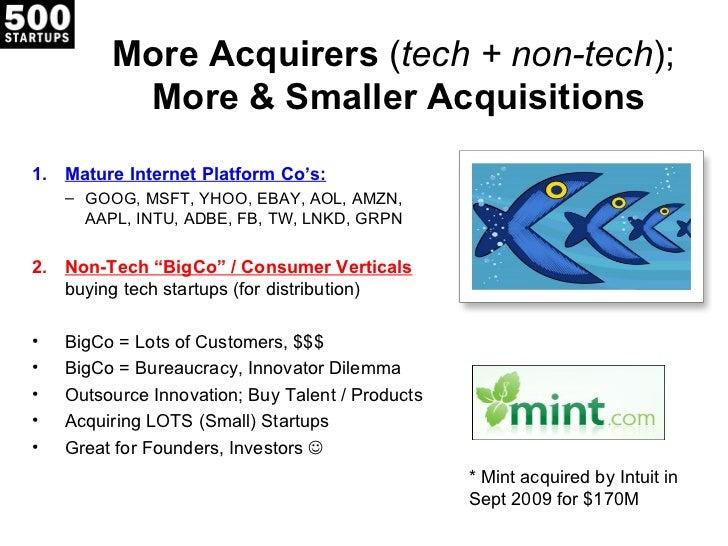 More Acquirers (tech + non-tech);          More & Smaller Acquisitions1. Mature Internet Platform Co's:    – GOOG, MSFT, Y...